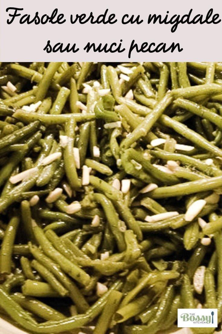 O reteta clasica de garnitura de fasole verde cu nuci pecan si migdale- reteta usoara care se poate face cu fasole proaspata sau congelata.